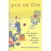 Pen on Fire by Barbara DeMarco-Barrett