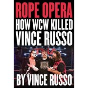Rope Opera by Vince Russo