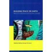 Building Peace on Earth by Mathews George Chunakara