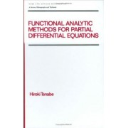 Functional Analytic Methods for Partial Differential Equations by Hiroki Tanabe
