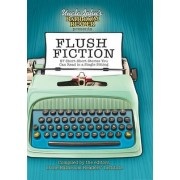 Uncle John's Bathroom Reader Presents Flush Fiction by Bathroom Readers' Institute