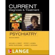 CURRENT Diagnosis & Treatment Psychiatry by Michael H. Ebert