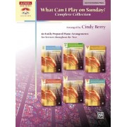 What Can I Play on Sunday? Complete Collection: 60 Easily Prepared Piano Arrangements for Services Throughout the Year