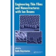 Engineering Thin Films and Nanostructures with Ion Beams by Emile Knystautas