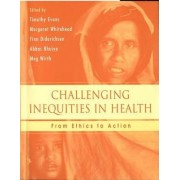 Challenging Inequities in Health by Timothy Evans