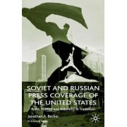 Soviet and Russian Press Coverage of the United States 1999 by Jonathan A. Becker