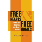 Free Hearts and Free Homes by Michael D. Pierson