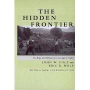 The Hidden Frontier by John W. Cole