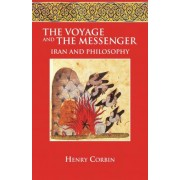 The Voyage and the Messenger by Henry Corbin