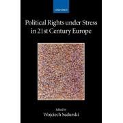 Political Rights Under Stress in 21st Century Europe by Wojciech Sadurski