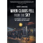 When Clouds Fell from the Sky by Robert Carmichael