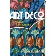 Art Deco Design Fantasies by E. H. Raskin