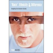 Race Ethnicity and Difference: Imagining the Inclusive Society by Peter Ratcliffe