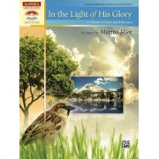 In the Light of His Glory by Martha Mier