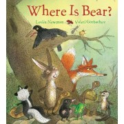 Where Is Bear? by Leslea Newman
