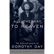 All the Ways to Heaven by Dorothy Day