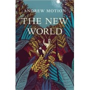 The New World by Sir Andrew Motion