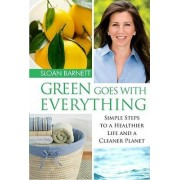 Green Goes with Everything by Sloan Barnett