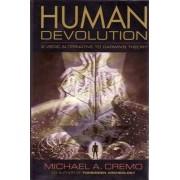 Human Devolution by Michael A. Cremo