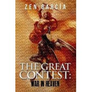The Great Contest: War in Heaven by Zen Garcia