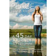 Peace Like a River: A 45-Day Journey Towards Triumph