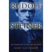 Rudolf Steiner by Gary Lachman