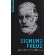 Viata mea si psihanaliza - Sigmund Freud