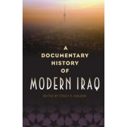 A Documentary History of Modern Iraq by Stacy E. Holden