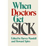 When Doctors Get Sick by H.N. Mandell
