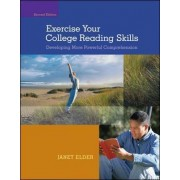Exercise Your College Reading Skills: Developing More Powerful Comprehension by Janet Elder