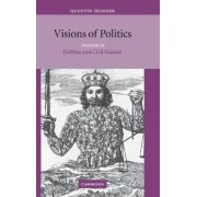 Visions of Politics: Hobbes and Civil Science v.3 by Quentin Skinner