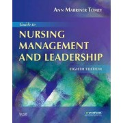 Guide to Nursing Management and Leadership by Ann Marriner-Tomey
