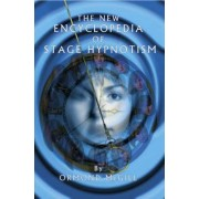 The New Encyclopedia of Stage Hypnotism by Ormond McGill