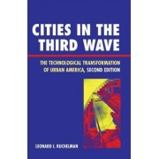 Cities in the Third Wave by Leonard I. Ruchelman