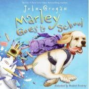 Marley Goes to School by John Grogan