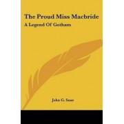 The Proud Miss MacBride by John Godfrey Saxe