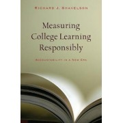Measuring College Learning Responsibly by Richard J. Shavelson