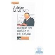 Scrisori din cetatea cu trei turnuri - Adrian Marino