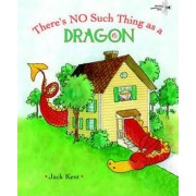 No Such Thing As A Dragon by Jack Kent