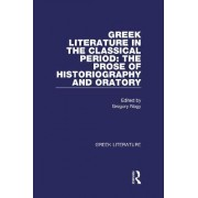 Greek Literature in the Classical Period: The Prose of Historiography and Oratory: Volume 5 by Gregory Nagy
