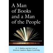 A Man of Books and A Man of the People by W E Ellis