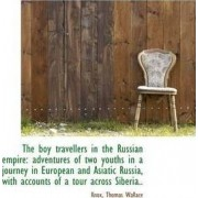 The Boy Travellers in the Russian Empire by Knox Thomas Wallace