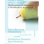 Mathematics of Chemical Workbook for Zumdahl/Decoste's Introductory Chemistry, 6th by Steven S Zumdahl