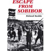 Escape from Sobibor by Richard L. Rashke