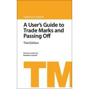 A User's Guide to Trade Marks and Passing off by Nicholas Caddick
