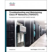 Troubleshooting and Maintaining Cisco IP Networks (TSHOOT) Foundation Learning Guide by Amir Ranjbar