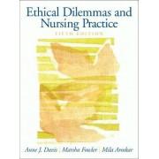 Ethical Dilemmas and Nursing Practice by Anne J. Davis