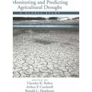 Monitoring and Predicting Agricultural Drought by Vijendra K. Boken