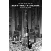 High-Strength Concrete by Michael A. Caldarone