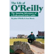 The Life of O'Reilly by John O'Reilly